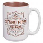 Mug: Ceramic-Stand Firm in the Faith, 1 Corinthians 16:13, MUG547
