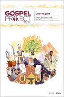 Gospel Project for Kids3.0 V2:Out of Egypt Younger Kids  Leader guide