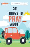 201 Things to Pray about (Boys)