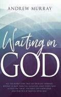 Waiting On God (Andrew Murray)