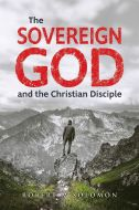 Sovereign God and the Christian Disciple