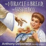 Miracle of the Bread  the Fish And the Boy