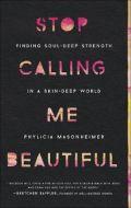 Stop Calling Me Beautiful
