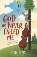 God Has Never Failed Me