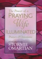 Power of a Praying Wife Illuminated Prayers and Devotions