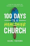 100 Days to a Healthier Church