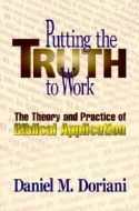 Putting The Truth To Work (Theory/Practice of Bib)