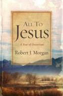 All To Jesus (A Year of Devotions)