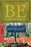 Be Diligent (Mark) - Updated