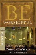 Be Worshipful (Psalms 1-89) - Updated