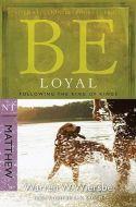 Be Loyal (Matthew) - Updated
