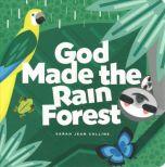 God Made the Rain Forest