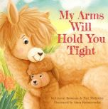 My Arms Will Hold You Tight Boardbook