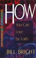 Transferable Concepts 8-How You Can Love by Faith