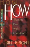 Transferable Concepts 9-How You Can Pray With Confidence