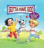 Gotta Have God! Devotional For Boys Ages 4-7