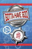 Gotta Have God! 52 Wk Devotional- For Boys Ages 10-12