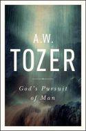 A W Tozer  God's Pursuit of Man