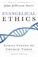 Evangelical Ethics, Fourth Edition