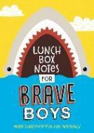 Lunch Box Notes for Brave Boys