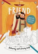 Friend Who Forgives Colouring And Activity Book