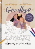 Goodbye to Goodbyes Colouring and Activity Book