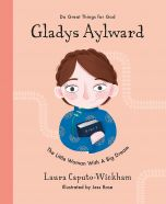 Do Great Things for God-Gladys Aylward, Ages 4-8