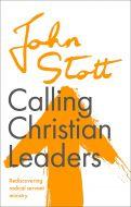 John Stott: Calling Christian Leaders