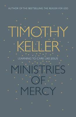 Ministries of Mercy: Learning To Care Like Jesus