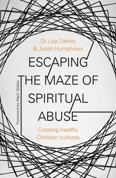 Escaping the Maze of Spiritual Abuse