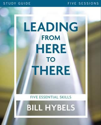 Leading From Here To There - Study Guide