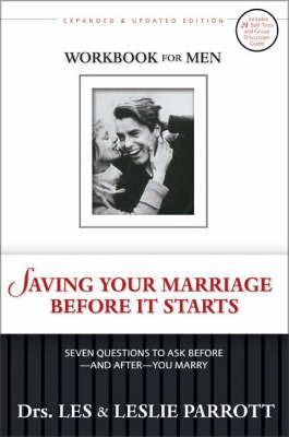 Saving Your Marriage Before It Starts - Workbook for Men