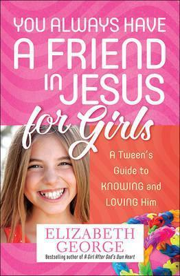 You Always Have a Friend in Jesus for Girls