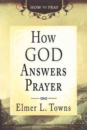 How God Answers Prayer