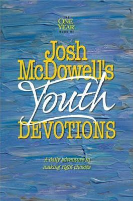 Josh Mcdowells Youth Devotions : A Daily Adventure in Making Right Choices