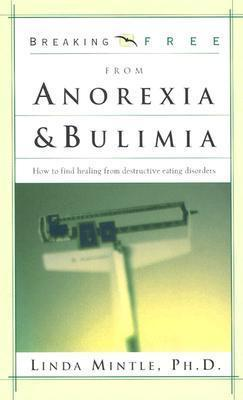 Breaking Free From Anorexia & Bulimia