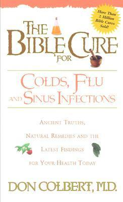 Bible Cure For Colds, Flu & Sinus Infections