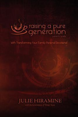 Raising a Pure Generation : Parent's Guide