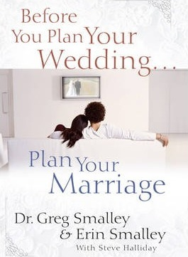 Before You Plan Your Wedding... Plan Your Marriage
