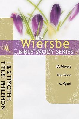 Wiersbe Bible Study Series, The  :  1 & 2 Timothy, Titus and Philemon