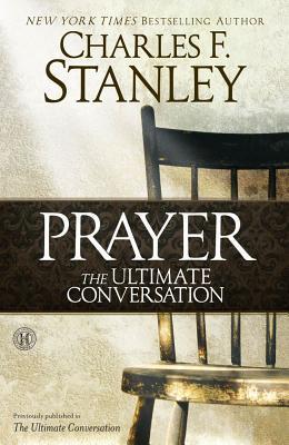 Prayer The Ultimate Conversation