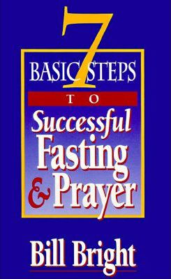 7 Basic Steps To Successful Fasting & Prayer (min. 2)