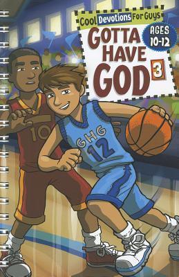 Gotta Have God - Vol. 3 Ages 10-12