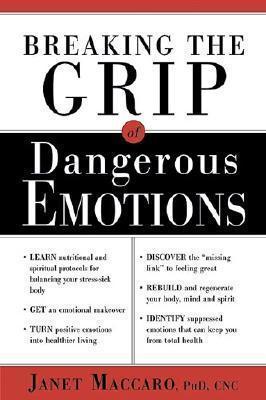 Breaking The Grip of Dangerous Emotions