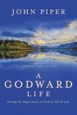Godward Life  (120 Daily Readings)