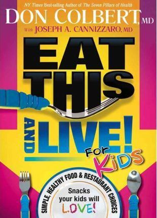 Eat This And Live !  For Kids