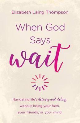 "When God Says ""Wait"""