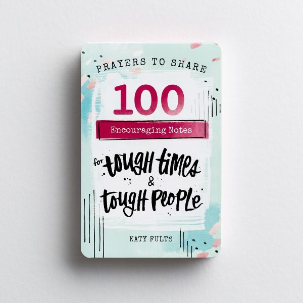 Prayers to Share: 100 Encouraging Notes for Tough Times and Tough People