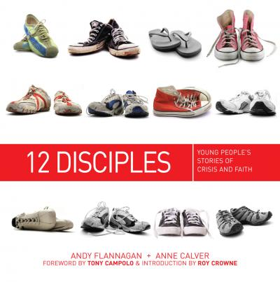 12 Disciples :  Young People's Stories of Crisis and Faith