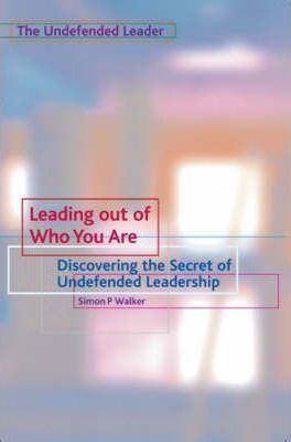 Undefended Leader - Leading Out Of Who You Are